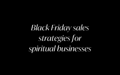 Black Friday Marketing Strategies for Spiritual Businesses